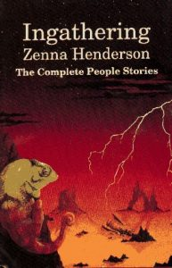 INGATHERING: THE COMPLETE PEOPLE STORIES by Zenna Henderson